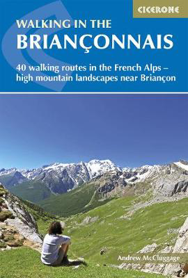 Picture of Walking in the Brianconnais: 40 walking routes in the French Alps exploring high mountain landscapes near Briancon