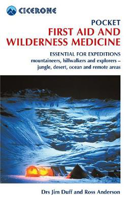 Picture of Pocket First Aid and Wilderness Medicine: Essential for expeditions: mountaineers, hillwalkers and explorers - jungle, desert, ocean and remote areas