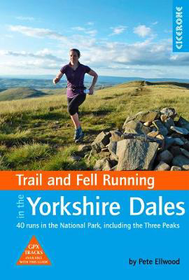 Picture of Trail and Fell Running in the Yorkshire Dales: 40 runs in the National Park, including the Three Peaks