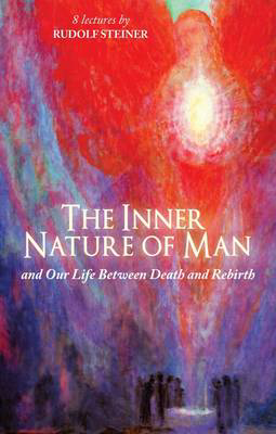 Picture of The Inner Nature of Man: And Our Life Between Death and Rebirth