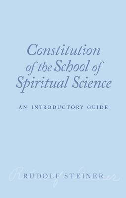 Picture of Constitution of the School of Spiritual Science: An Introductory Guide
