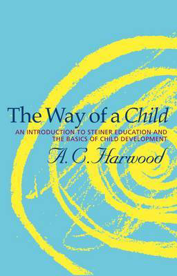 Picture of The Way of a Child: An Introduction to Steiner Education and the Basics of Child Development