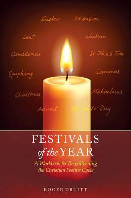 Picture of Festivals of the Year: A Workbook for Re-Enlivening the Christian Festive Cycle