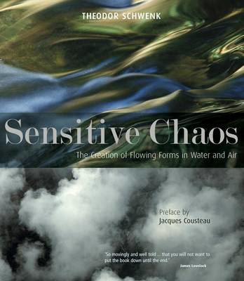Picture of Sensitive Chaos: The Creation of Flowing Forms in Water and Air