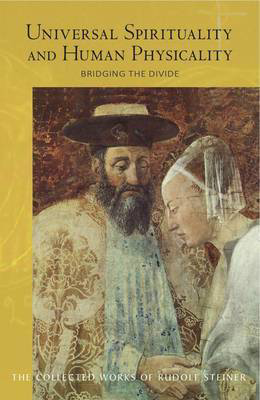 Picture of Universal Spirituality and Human Physicality: Bridging the Divide: The Search for the New Isis and the Divine Sophia