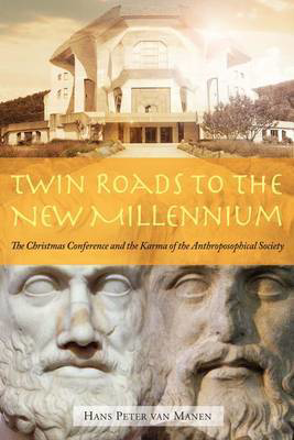 Picture of Twin Roads to the New Millennium: The Christmas Conference and the Karma of the Anthroposophical Society