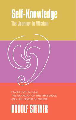 Picture of Self-Knowledge: The Journey to Wisdom. Higher Knowledge, the Guardian of the Threshold and the Power of Christ