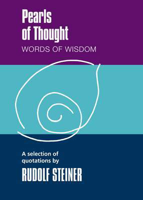 Picture of Pearls of Thought: Words of Wisdom. A Selection of Quotations by Rudolf Steiner