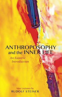 Picture of Anthroposophy and the Inner Life: An Esoteric Introduction