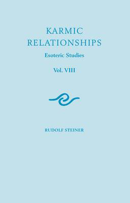 Picture of Karmic Relationships: Esoteric Studies: Volume 8