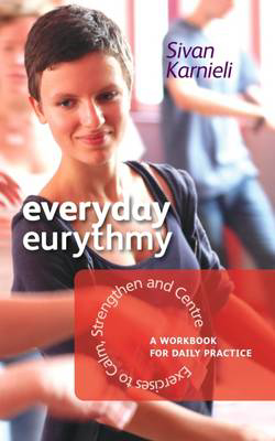 Picture of Everyday Eurythmy: Exercises to Calm, Strengthen and Centre. A Workbook for Daily Practice