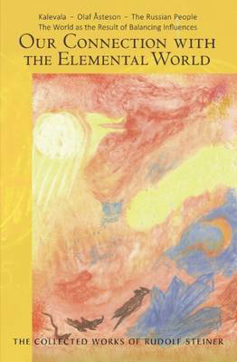 Picture of Our Connection with the Elemental World: Kalevala - Olaf Asteson - The Russian People the World as the Result of Balancing Influences