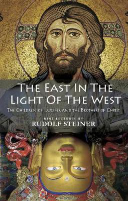 Picture of The East In Light Of The West: The Children of Lucifer and the Brothers of Christ