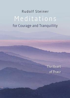 Picture of Meditations: for Courage and Tranquility. The Heart of Peace