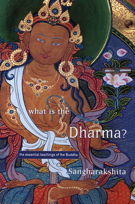 Picture of What is the Dharma?: The Essential Teachings of the Buddha