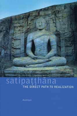 Picture of Satipatthana: The Direct Path to Realization
