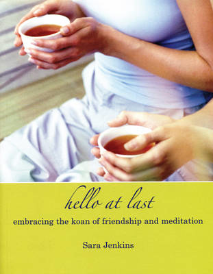 Picture of Hello at Last: Embracing the Koan of Friendship and Meditation