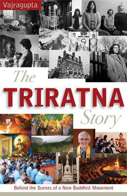 Picture of The Triratna Story: Behind the Scenes of a New Buddhist Movement