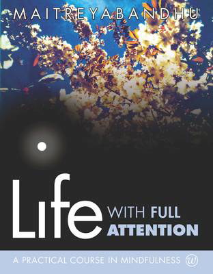 Picture of Life with Full Attention: A Practical Course in Mindfulness