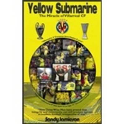 Picture of Yellow Submarine: The Miracle of Villarreal CF