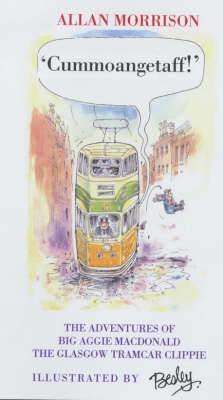 Picture of Cummoangetaff!: The Adventures of Big Aggie MacDonald, the Glasgow Tramcar Clippie