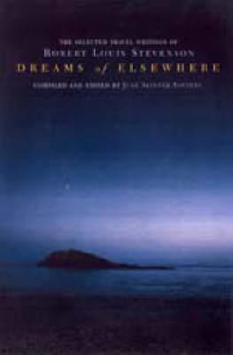 Picture of Dreams of Elsewhere: Selected Travel Writings of Robert Louis Stevenson