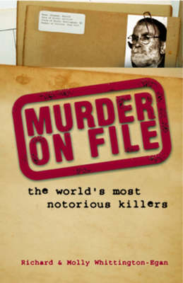 Picture of Murder on File: The World's Most Notorious Killers