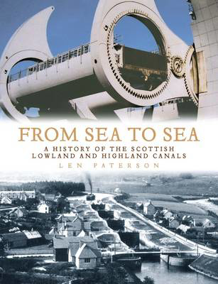 Picture of From Sea to Sea: A History of the Scottish Lowland and Highland Canals