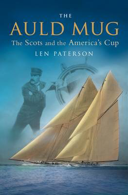 Picture of The Auld Mug: The Scots and the America's Cup