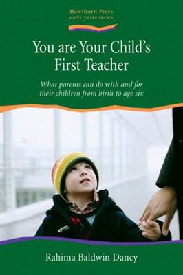 Picture of You are Your Child's First Teacher: What Parents Can do with and for Their Children from Birth to Age Six