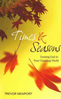 Picture of Times and Seasons: Trusting God in Your Changing World