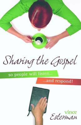 Picture of Sharing the Gospel So People Will Listen... and Respond!
