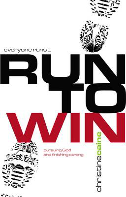 Picture of Run to Win!: Pursuing God and Finishing Strong