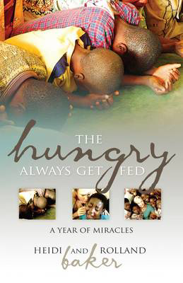 Picture of The Hungry Always Get Fed: A Year of Miracles