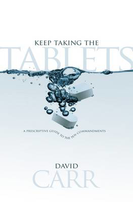 Picture of Keep Taking the Tablets!: A Prescriptive Guide to the 10 Commandments