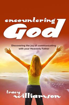 Picture of Encountering God: Joy and Healing Through Meeting with Your Heavenly Father