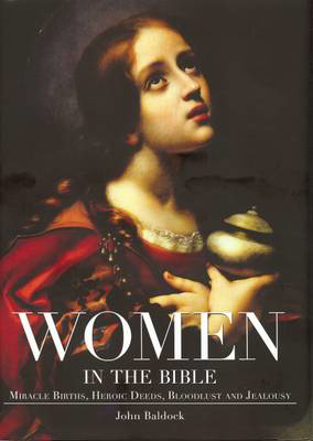 Picture of Women in the Bible: Miracle Births, Heroic Deeds, Bloodlust and Jealousy