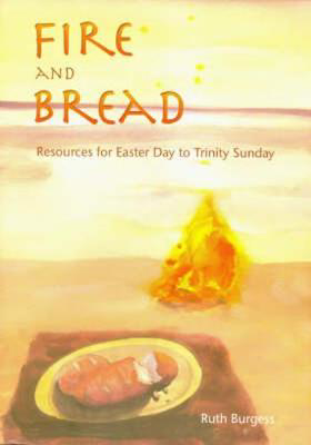 Picture of Fire and Bread: Resources for Eastertide