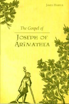 Picture of The Gospel of Joseph of Arimathea: A Journey into the Mystery of Jesus