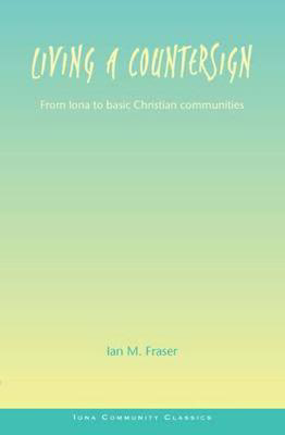 Picture of Living a Countersign: From Iona to Basic Christian Communities
