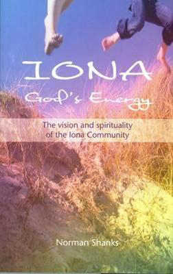 Picture of Iona, God's Energy: The Vision and Spirituality of the Iona Community
