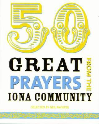 Picture of 50 Great Prayers from the Iona Community
