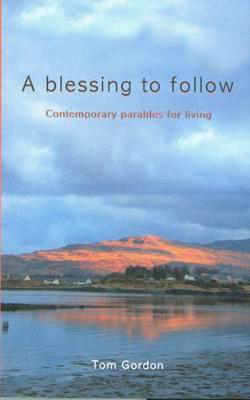 Picture of A Blessing to Follow: Contemporary Parables for Living