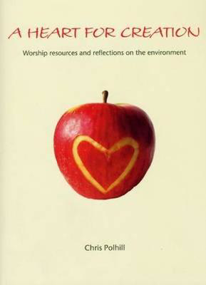 Picture of A Heart for Creation: Worship Resources and Reflections on the Environment