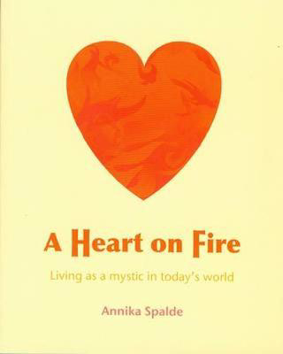 Picture of A Heart on Fire: Living as a Mystic in Today's World