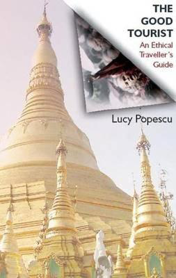 Picture of The Good Tourist: An Ethical Traveller's Guide