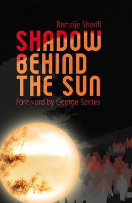Picture of Shadow Behind the Sun: Flight from Kosovo: A Woman's Story