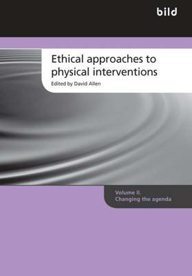 Picture of Ethical Approaches to Physical Interventions: Volume 2: Changing the Agenda