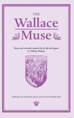 Picture of The Wallace Muse: Poems and Artworks Inspired by the Life and Legend of William Wallace