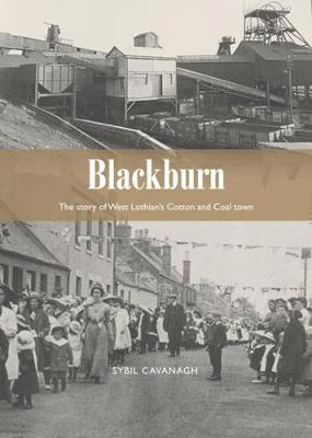 Picture of Blackburn: The Story of West Lothian's Cotton and Coal Town